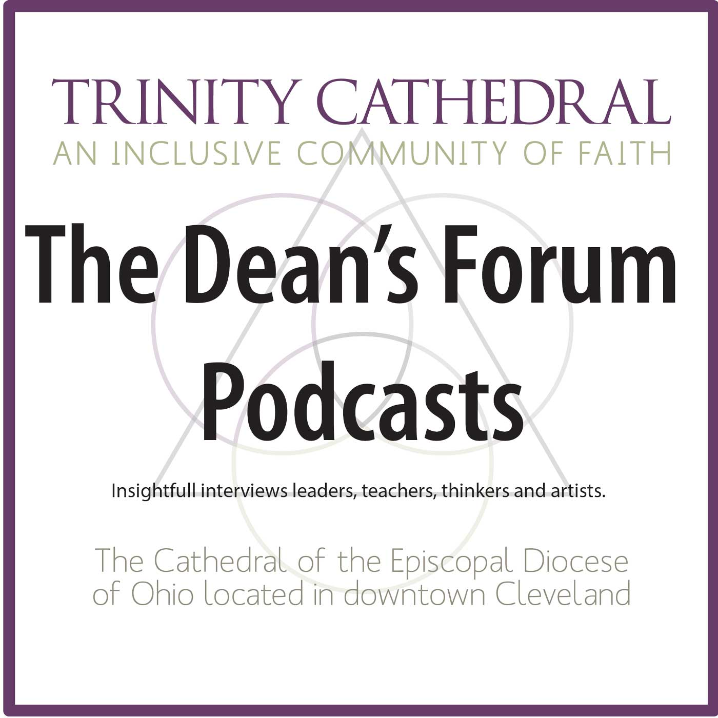 Trinity Episcopal Cathedral: The Dean's Forum Podcasts