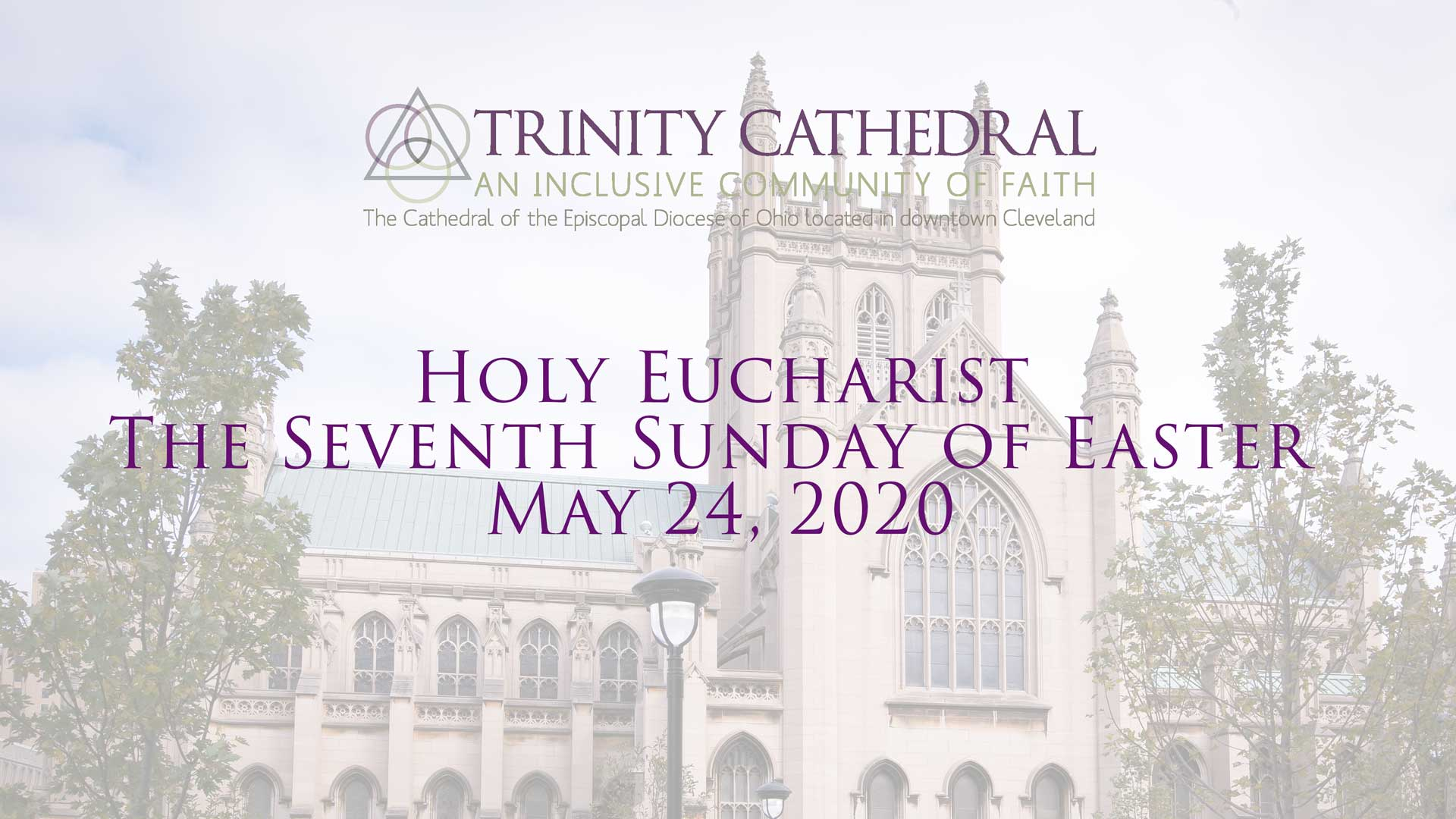 The Seventh Sunday of Easter —  May 24, 2020