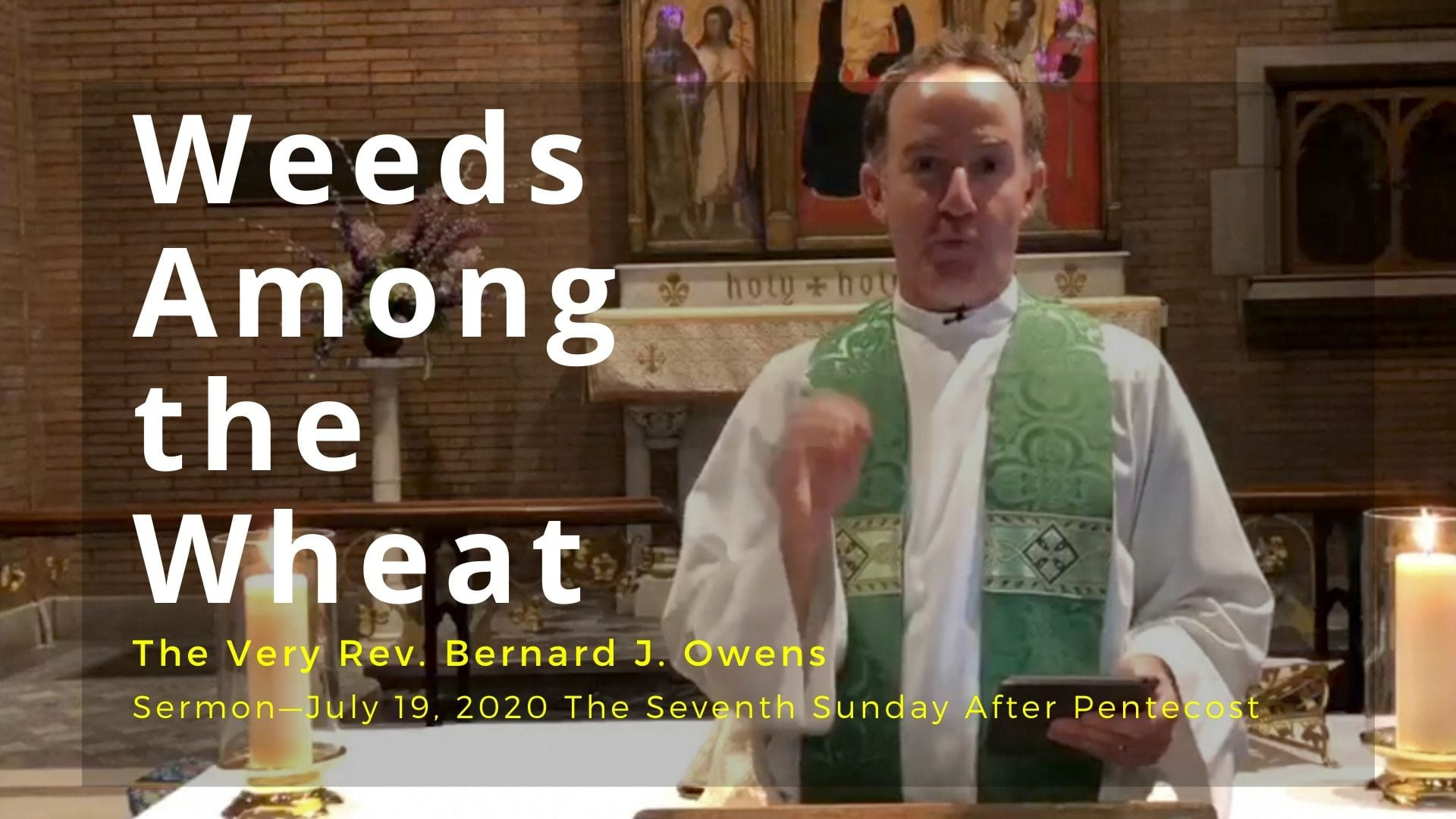 Sermon Podcast: Weeds Among the Wheat