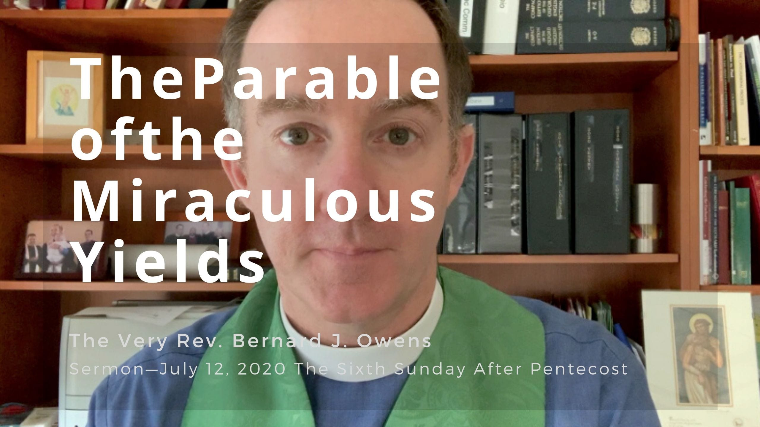 Video Sermon: The Parable of the Miraculous Yields