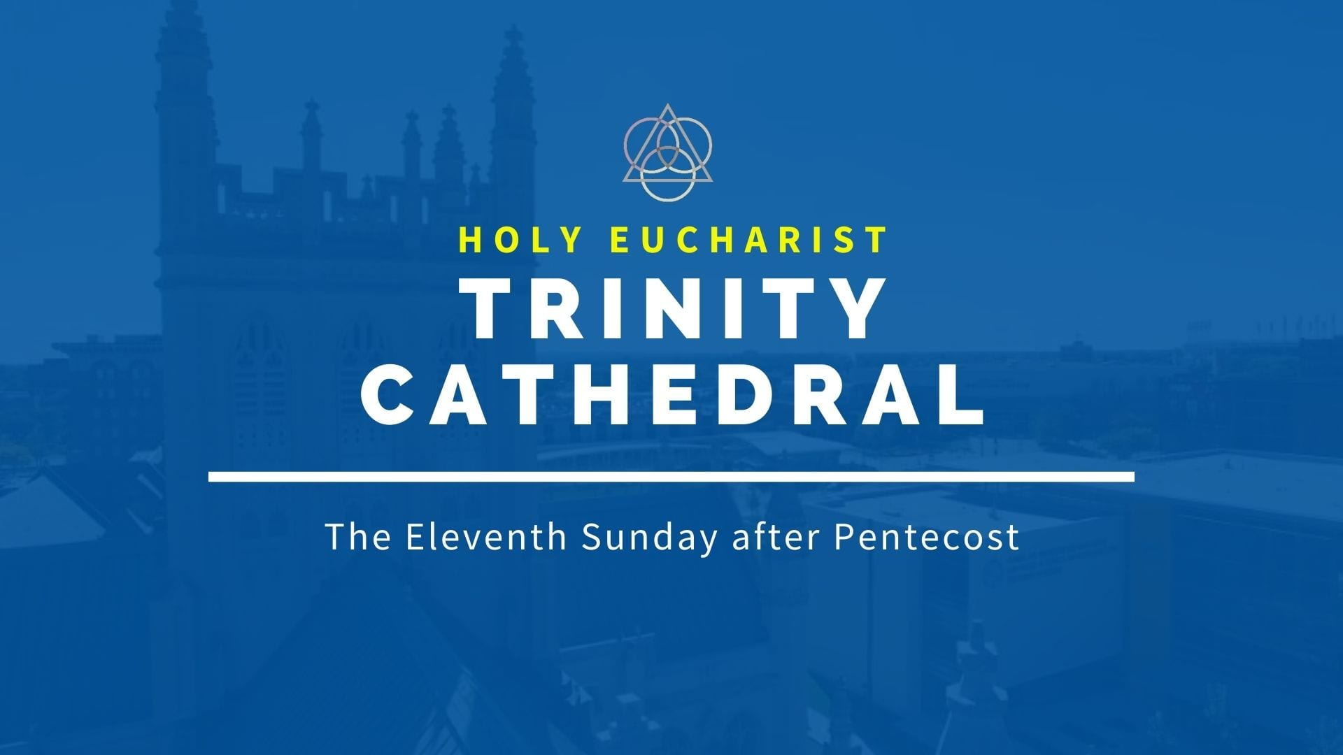 The Eleventh Sunday After Pentecost — August 16, 2020