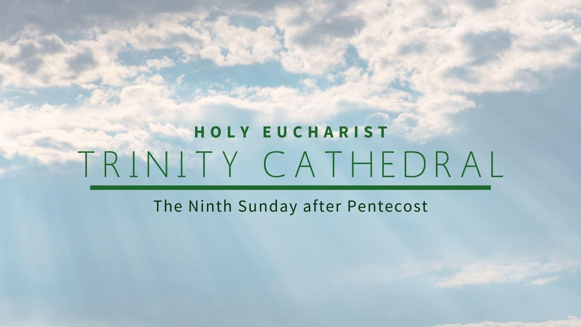 The Ninth Sunday After Pentecost — August 2, 2020