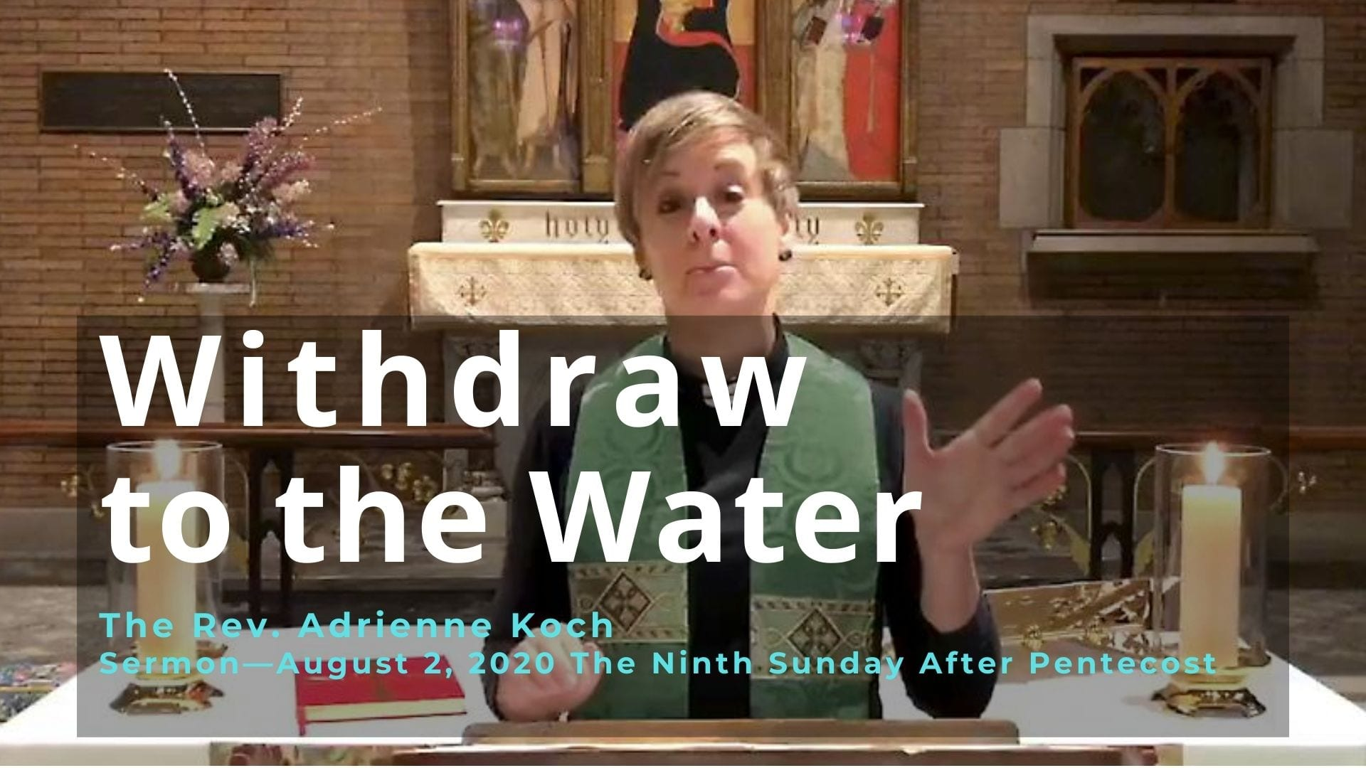 Sermon Podcast: Withdraw to the Water