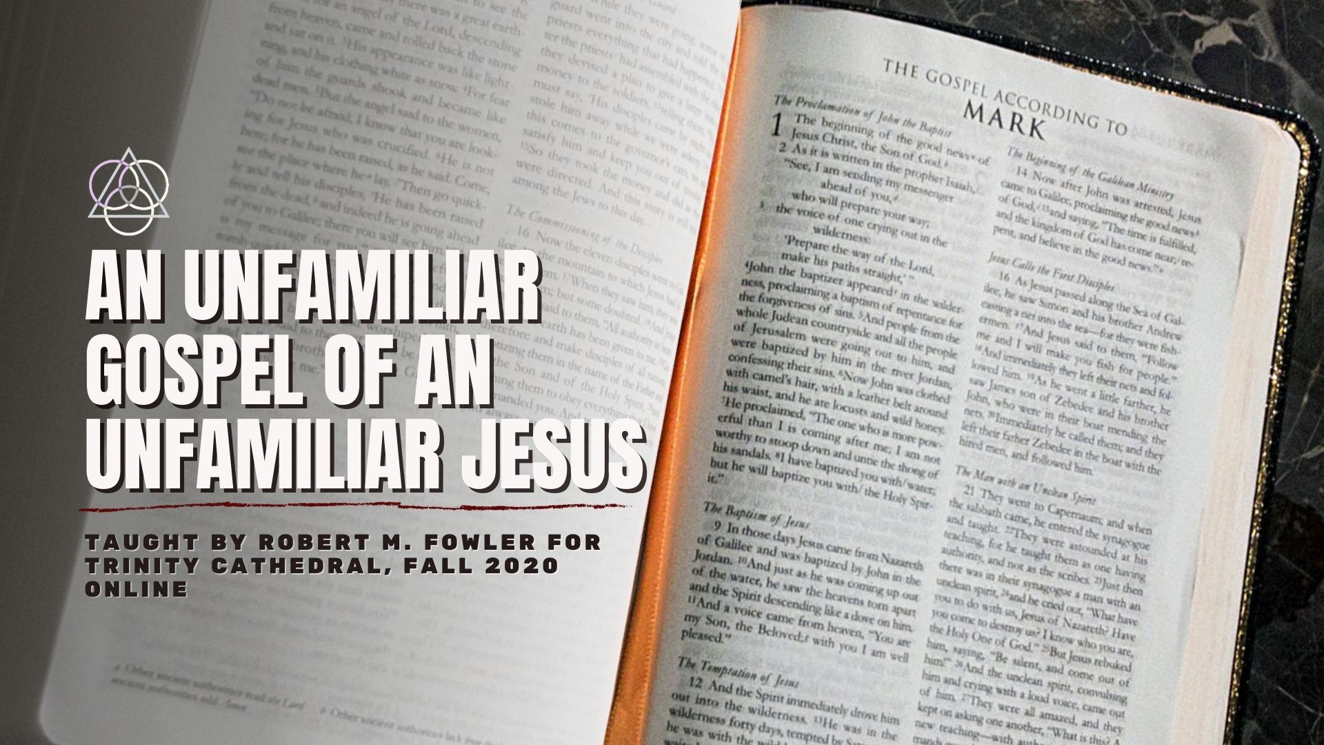 The Gospel of Mark: An Unfamiliar Gospel of an Unfamiliar Jesus