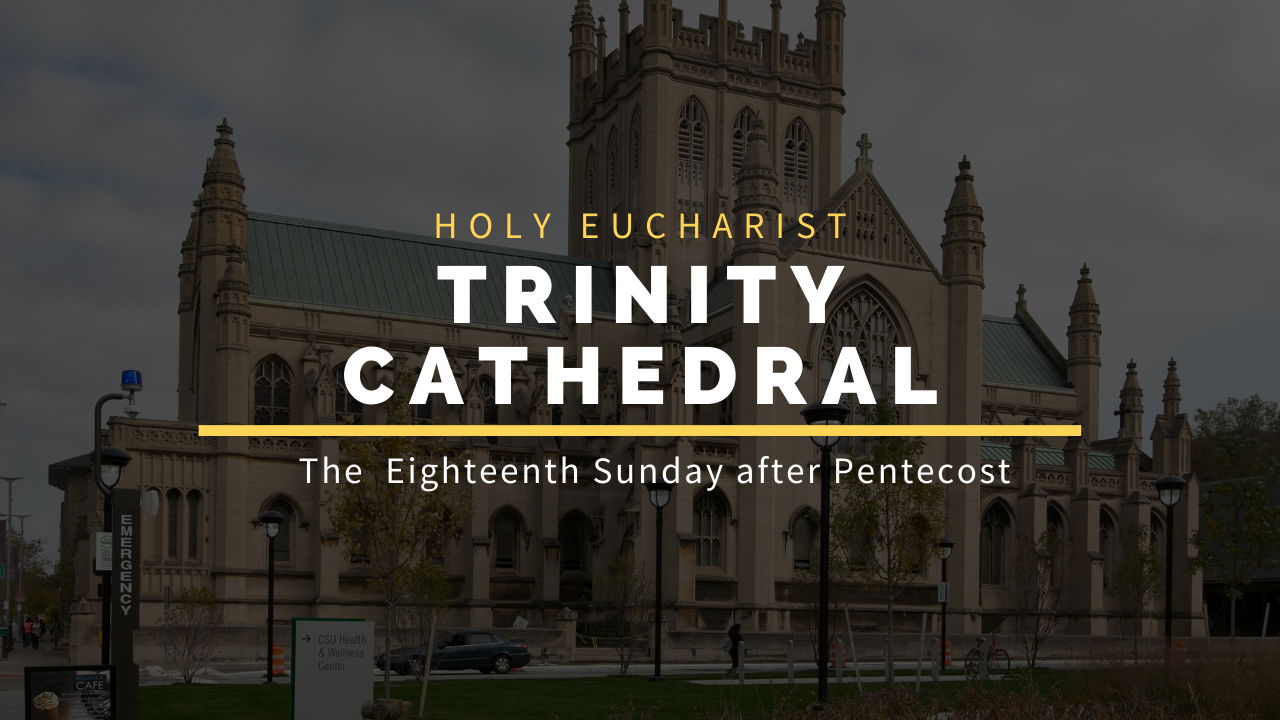 The Eighteenth Sunday After Pentecost — October 5, 2020