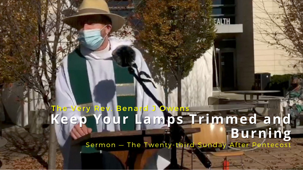 Video Sermon: Keep Your Lamps Trimmed and Burning