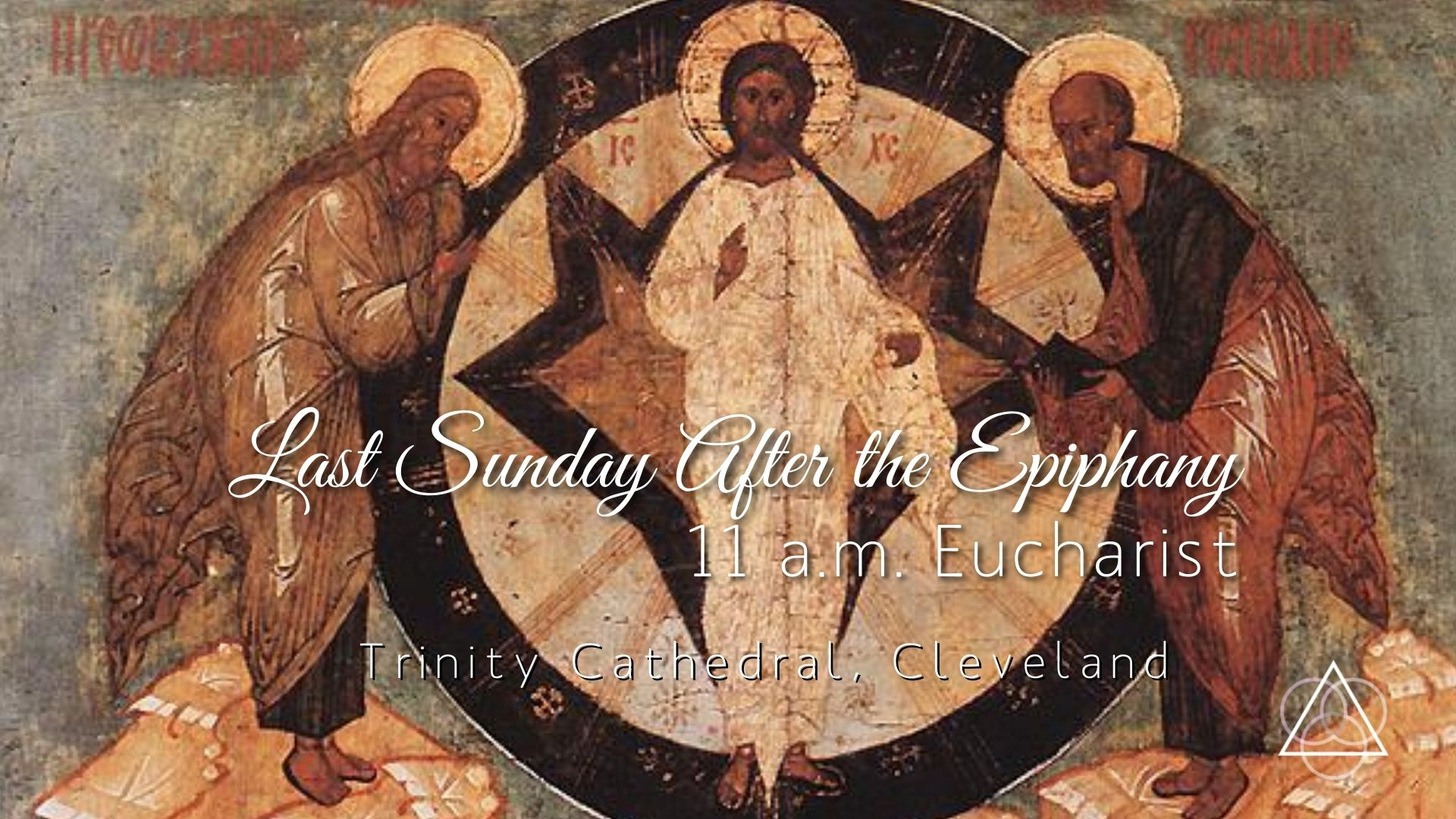 Holy Eucharist: The Last Sunday After the Epiphany—February 14, 2021