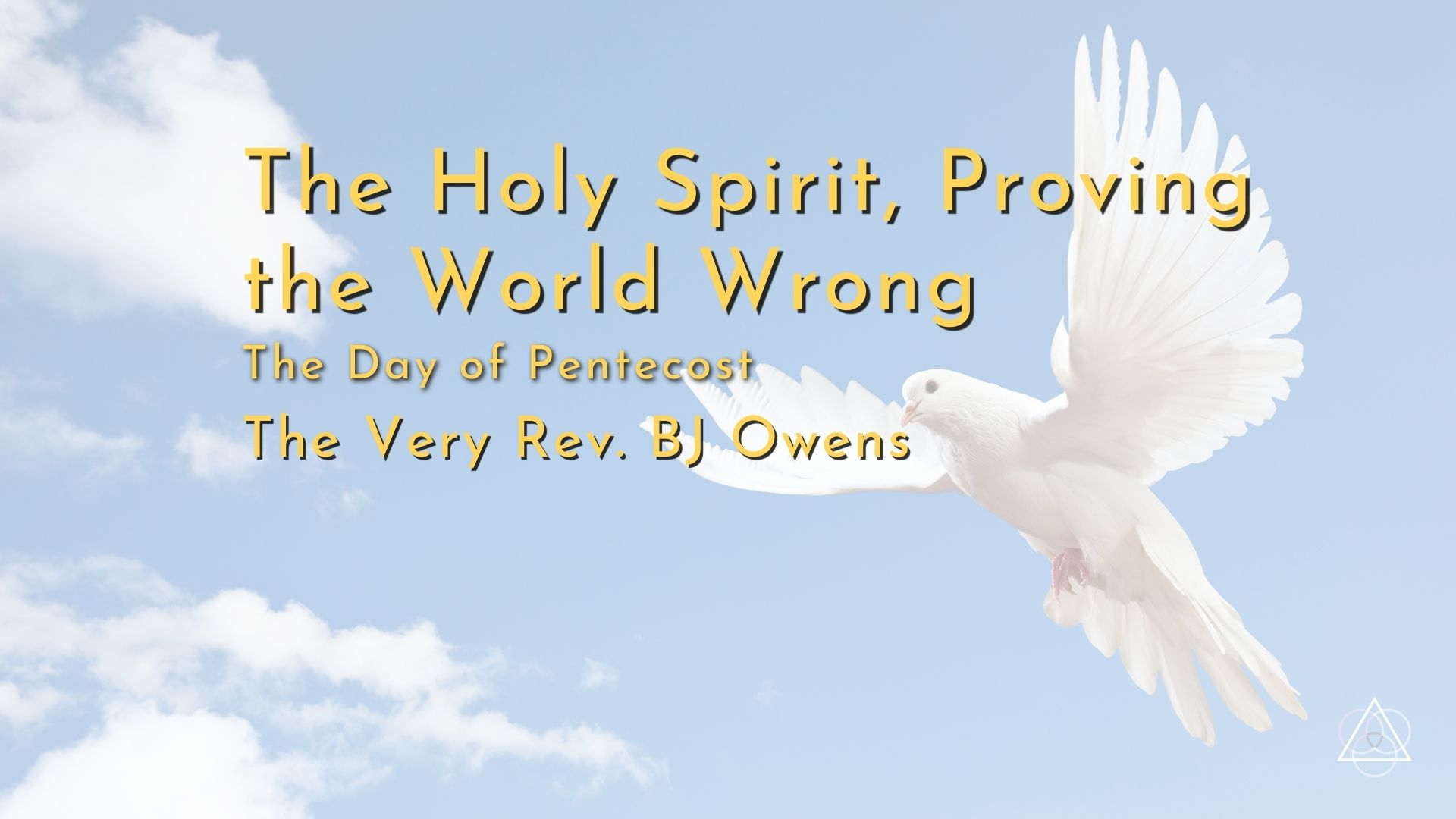 Video Sermon: The Day of Pentecost — The Holy Spirit, Proving the World Wrong