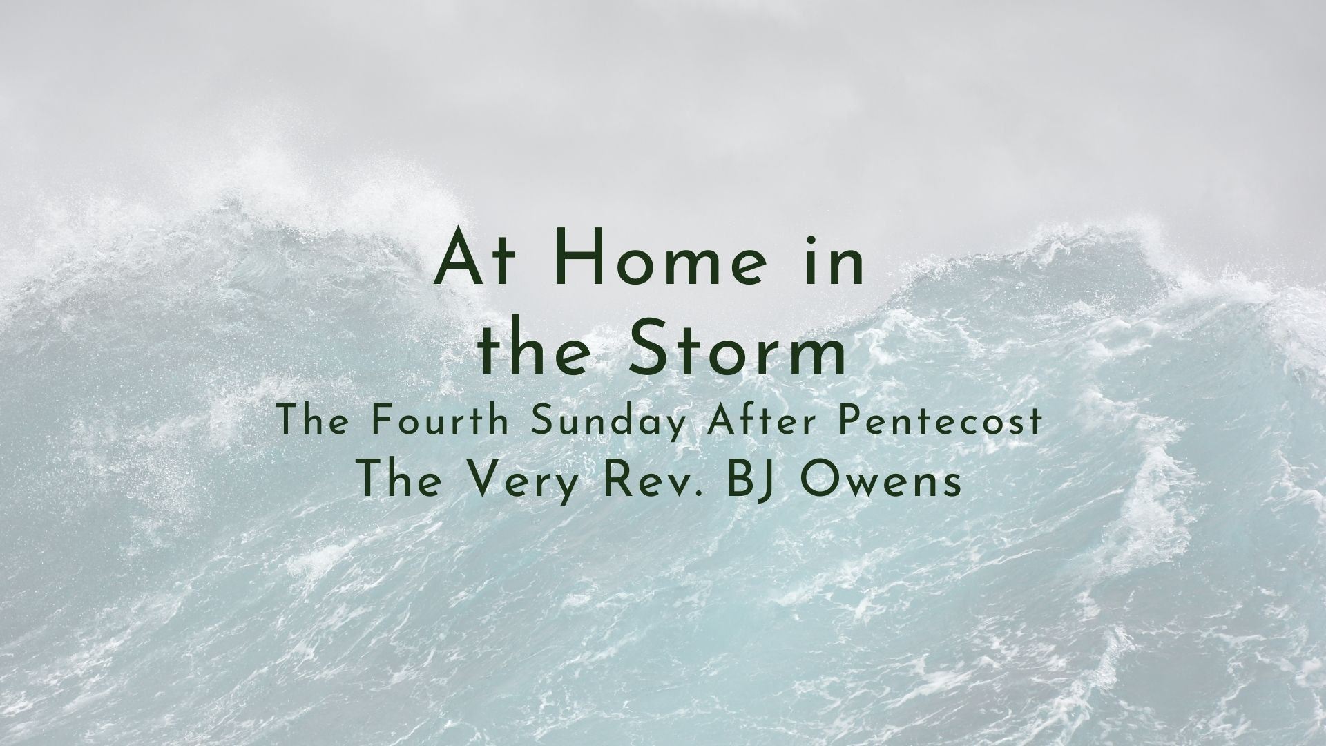 """Video Sermon: """"At Home in the Storm"""""""
