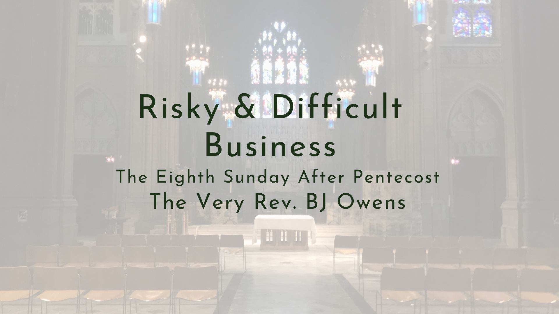 """Video Sermon: """"Risky & Difficult Things"""""""